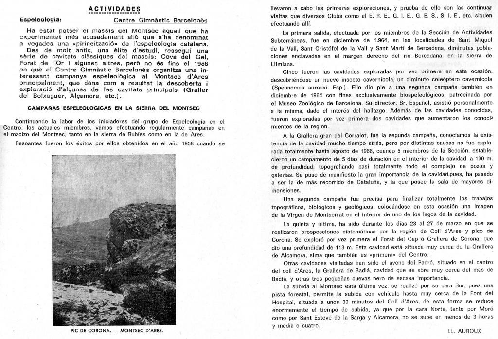 """El grup concret d'espeleologia va portar a l'època una tasca  infatigable amb la recerca i l'exploració de coves i simes culminada amb la descoberta de prospecció i aixecament topogràfic del """"Avenc dels Llambrics"""" però no va ser que fins l'any 1958, quan el Barcelonès organitzà una campanya  espeleològica al Montsec d'Ares, que donar com a resultat la descoberta i l'exploració d'algunes de la cavitats  principals: Graller del Boixaguer, Alçamora, etc."""