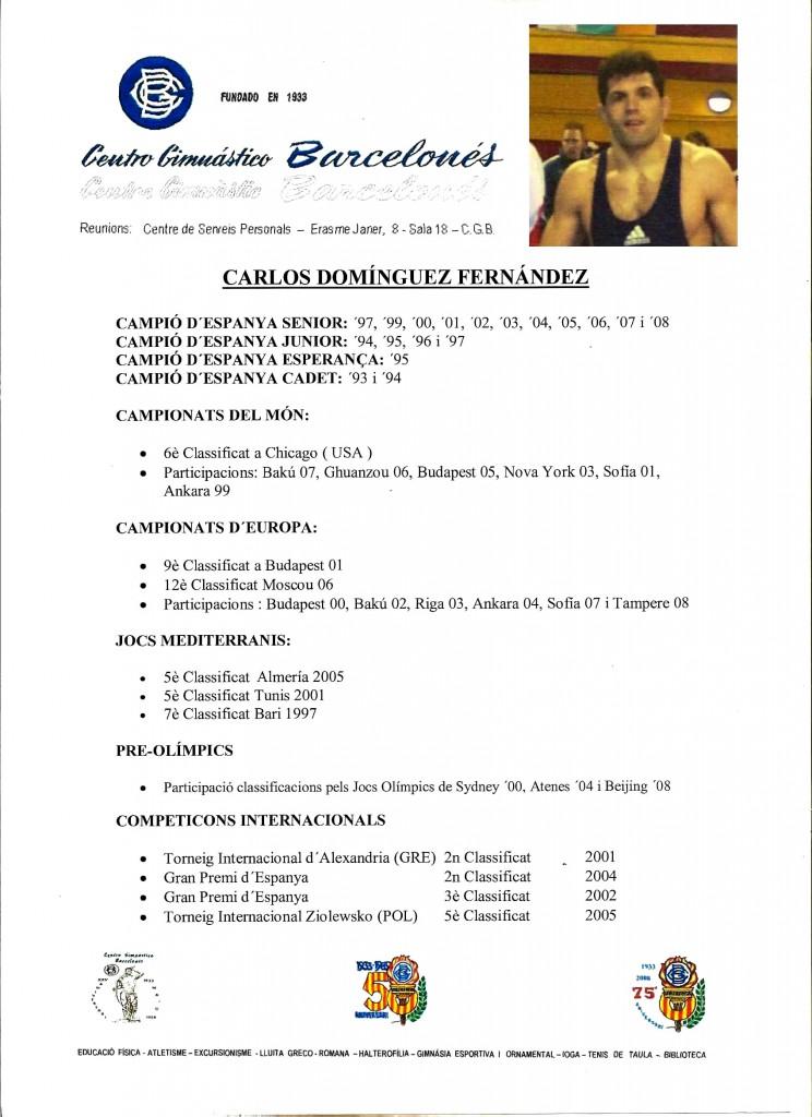 Curriculum esportiu d'en Carles Domínguez d'una trajectòria espectacular des del 1993 a l'any 2005.
